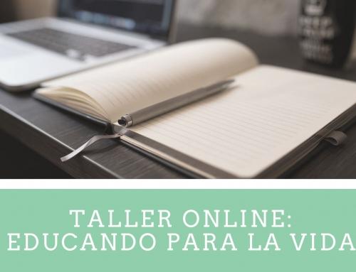 Taller ON LINE EDUCANDO PARA LA VIDA