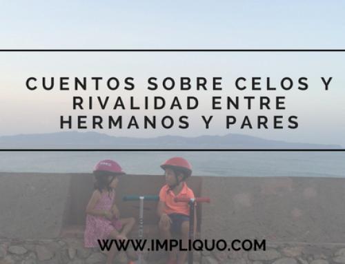 CUENTOS SOBRE CELOS Y RIVALIDAD ENTRE HERMANOS Y PARES