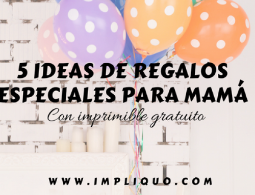 5 IDEAS DE REGALOS ESPECIALES PARA MAMÁ