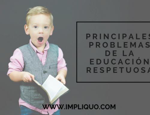 PRINCIPALES PROBLEMAS DE LA EDUCACIÓN RESPETUOSA