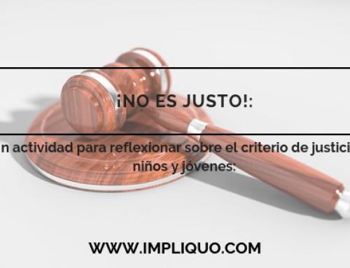 ¡NO ES JUSTO!: Un actividad para reflexionar sobre el criterio de justicia en niños y jóvenes