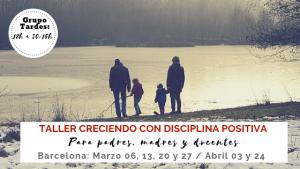 Taller 6 Sesiones Disciplina Positiva Barcelona (Tardes) @ Barcelona
